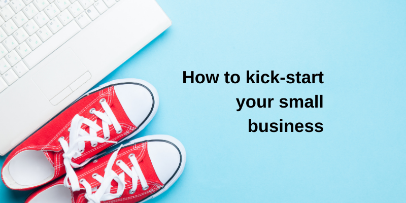 How to kick-start your small business – 10 ways to convert ideas into action