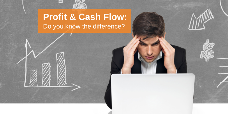 Profit and Cash Flow: Why it's important to know the difference